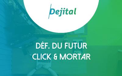 Définition : Le click & mortar