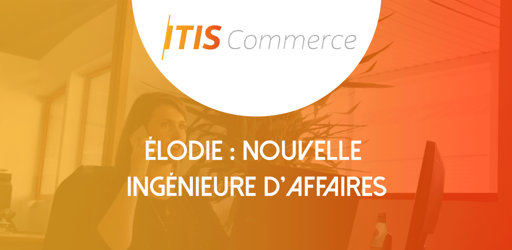 elodie-nouvelle-ingenieure-affaires