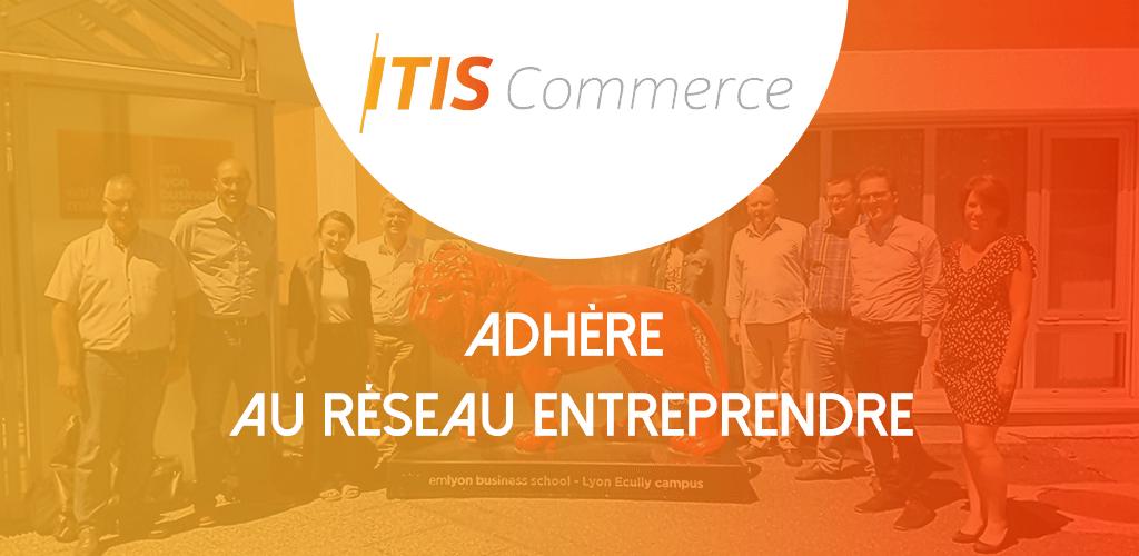 ITIS Commerce, Adhérent du Réseau Entreprendre