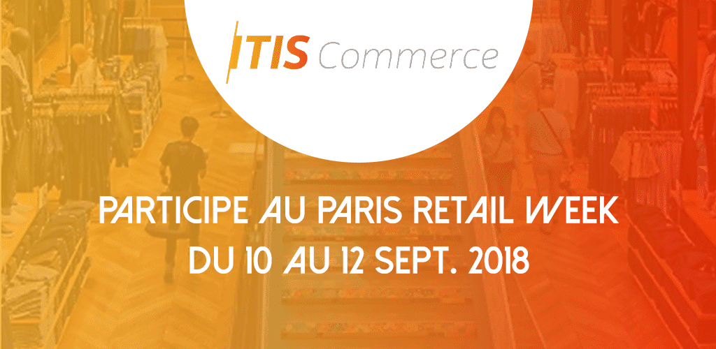 ITIS Commerce au Salon E-Commerce de Paris du 10 au 12 septembre 2018
