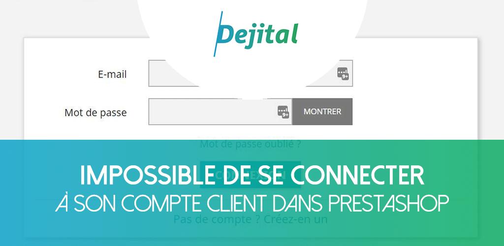 Impossible de se Connecter au Compte Client sous PrestaShop ?