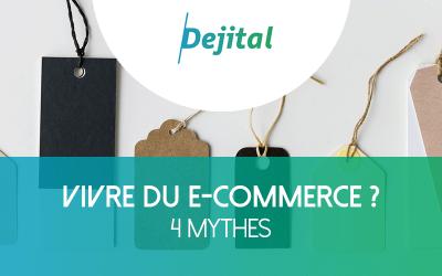 Vivre du E-Commerce, c'est Possible ! 4 Mythes sur l'E-Commerce