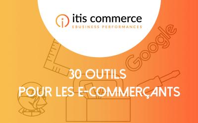 30 Outils pour vous Aider dans votre Business E-Commerce