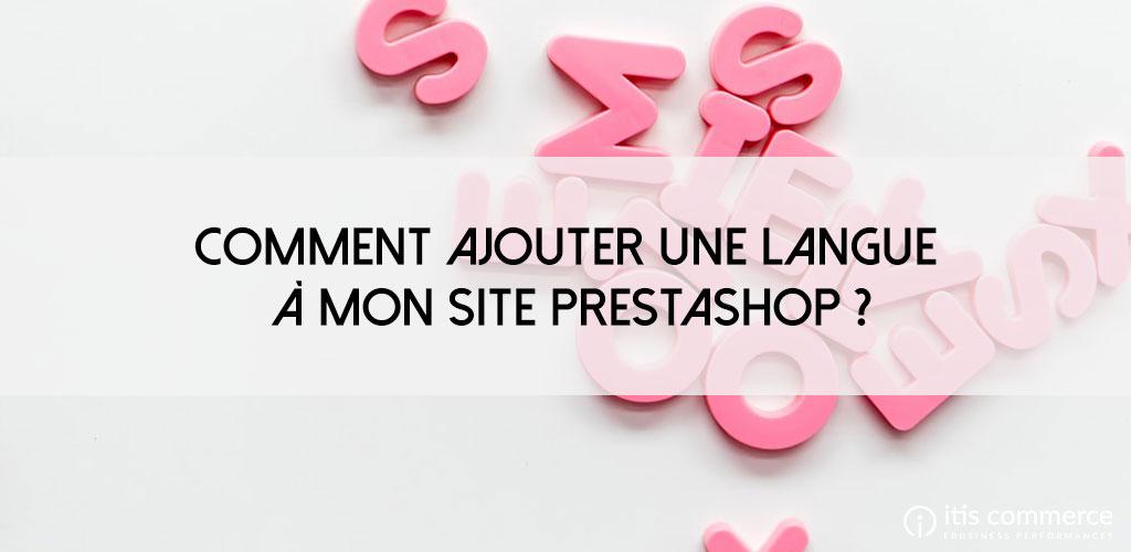 Comment ajouter une langue à mon site PrestaShop ?