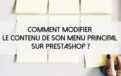 Comment modifier le contenu de son menu principal sur PrestaShop ?