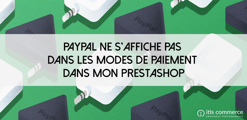 Paypal ne s'affiche pas dans les modes de paiement dans mon PrestaShop