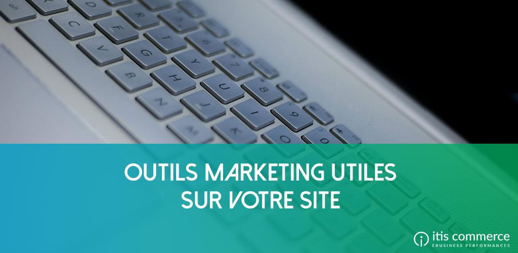 Les 10 outils marketing utiles pour votre site ecommerce