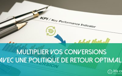 Multiplier vos conversions grâce à une politique de retour optimale
