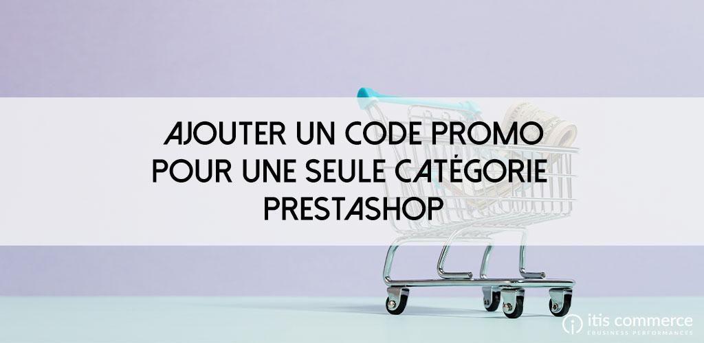 Comment ajouter un code promo pour une seule catégorie PrestaShop ?