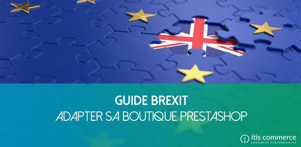 BREXIT | Quels changements sur mon site e-commerce PrestaShop ? [Guide Complet]