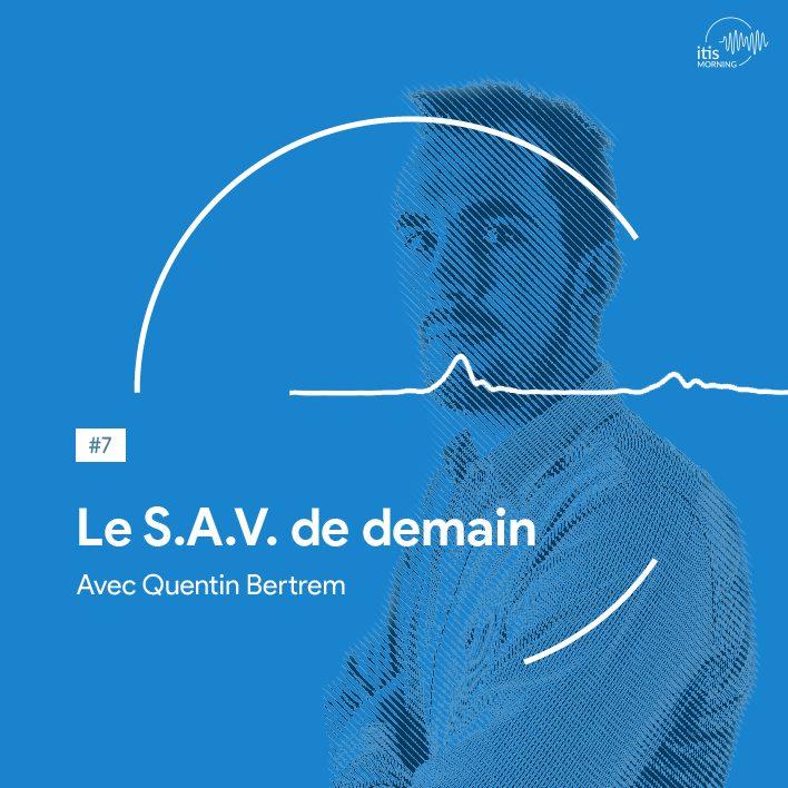 podcast-itis-morning-7-quentin-sellsy-sav-de-demain