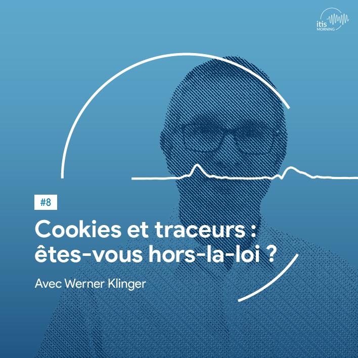 podcast-8-werner-klinger-cookies-traceurs