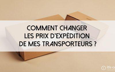 Comment changer les prix d'expédition de mes transporteurs PrestaShop ?
