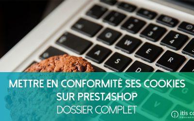 [Dossier] Comment mettre en conformité ses Cookies sur PrestaShop ?